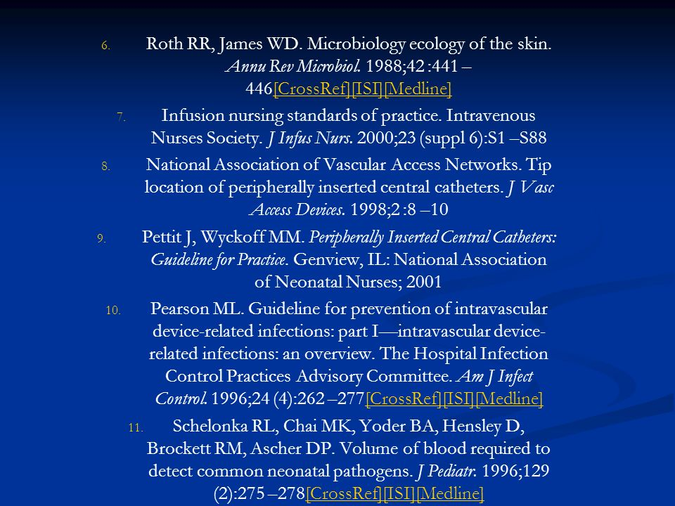 Roth RR, James WD. Microbiology ecology of the skin. Annu Rev Microbiol. 1988;42 :441 –446[CrossRef][ISI][Medline]